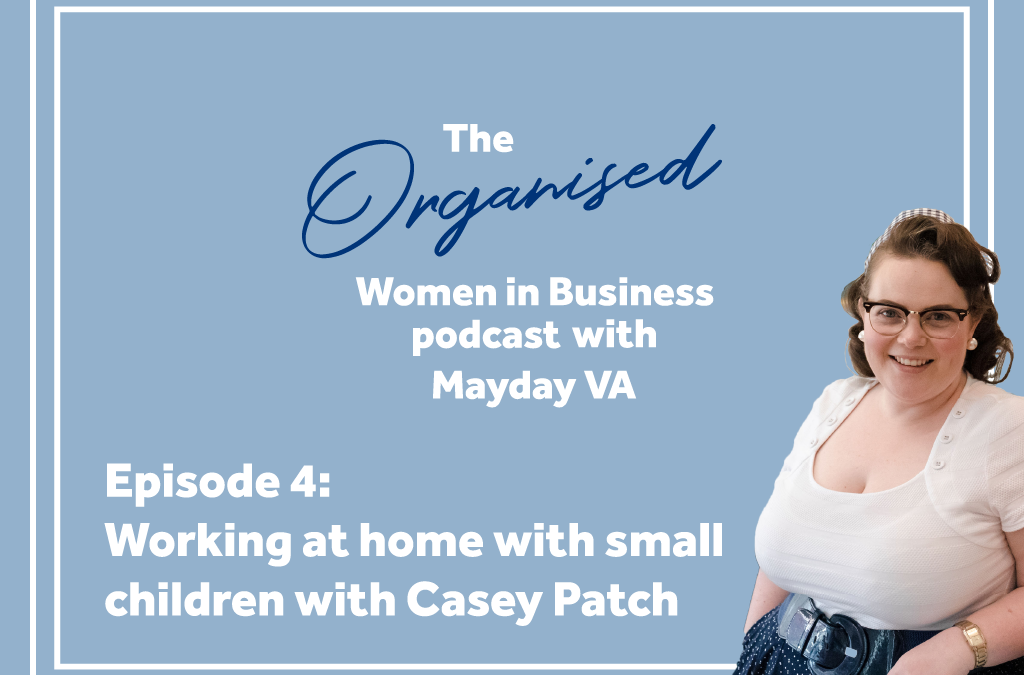 Episode #4: How to work at home with small children with Casey Patch