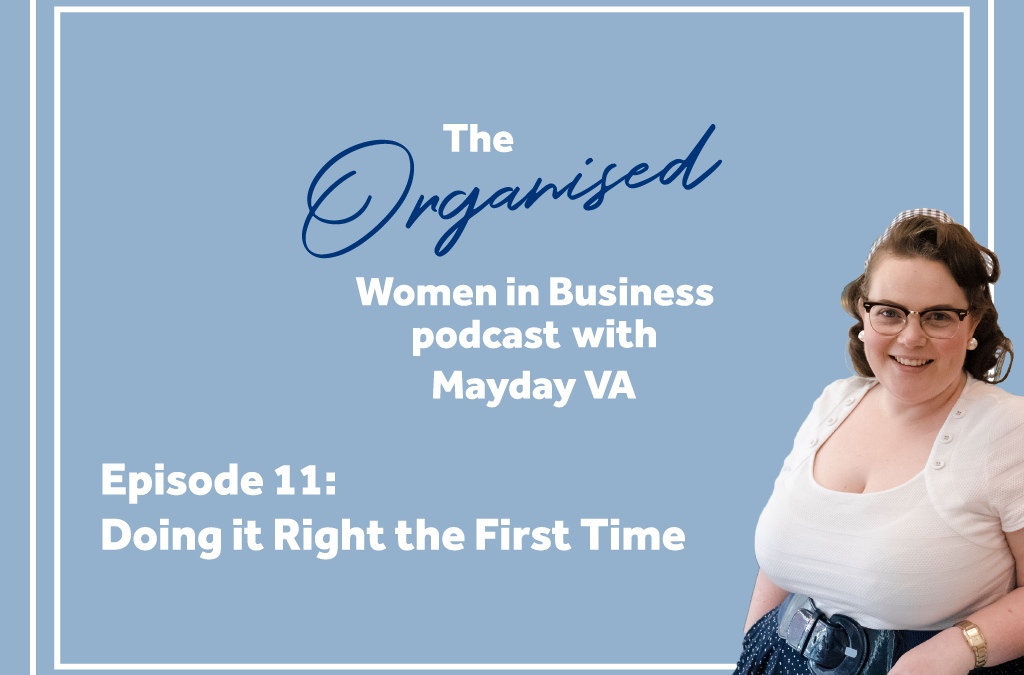 Episode #11 – Doing it Right the First Time