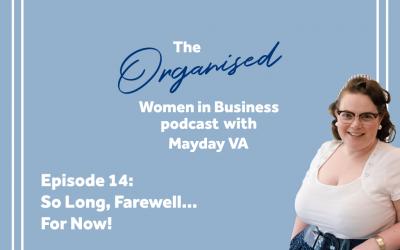 Episode #14 – So long, farewell…FOR NOW!