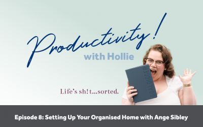 E8: Setting Up Your Organised Home with Ange Sibley